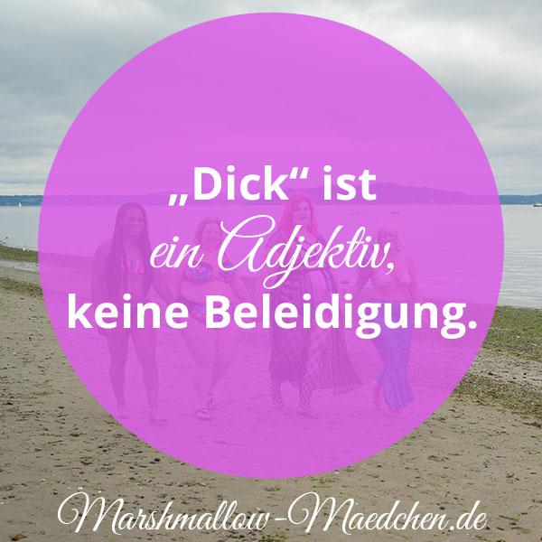 Dick ist ein Adjektiv, keine Beleidigung | Zitat | Body Positivity und Selbstliebe | Marshmallow Mädchen