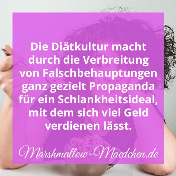 Die Diätkultur macht durch Verbreitung von Falschbehauptungen ganz gezielt Propaganda für ein Schlankheitsideal, mit dem sich viel Geld verdienen lässt. | Zitat | Body Positivity und Selbstliebe | Marshmallow Mädchen