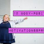 10 body-positive Motivationssprüche