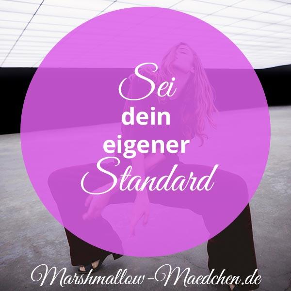 Sei dein eigener Standard   Zitat   Body Positivity und Selbstliebe   Marshmallow Mädchen