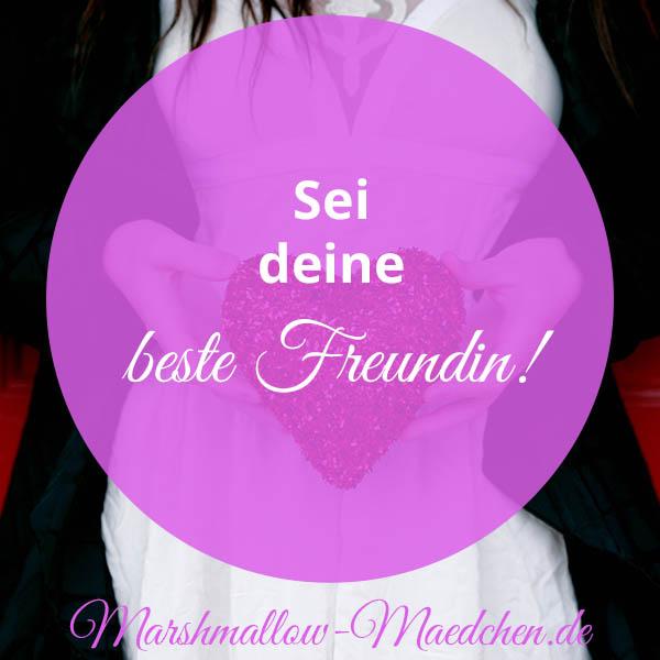 Sei deine beste Freundin   Zitat   Body Positivity und Selbstliebe   Marshmallow Mädchen