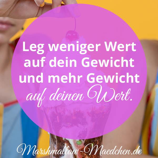 Leg weniger Wert auf dein Gewicht und mehr Gewicht auf deinen Wert | Zitat | Body Positivity und Selbstliebe | Marshmallow Mädchen