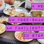 4 Wege, um Food-Shaming am Familientisch zu stoppen