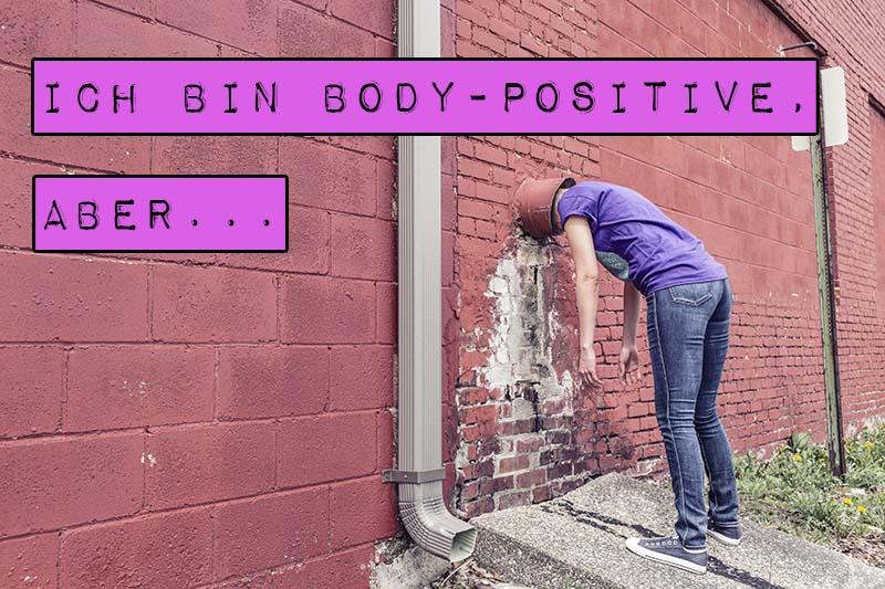 """Du kennst sicher die Fraktion """"Ich bin kein Nazi, aber..."""" - worauf meist eine Aussage folgt, die den ersten Teil des Satzes ad absurdum führt. Ähnlich verhält es sich mit Menschen, die sich für body-positive halten, jedoch zu viele Abers im Denken haben. Ich bin body-positive, aber... - nichts aber! Body Positivity ist bedingungslos."""