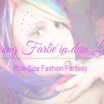 Bring Farbe in dein Leben | Plus Size Fashion Fantasy | Body Positivity, Plus Size Mode, Plus Size Model Foto: Vanessa Vogl Fotography