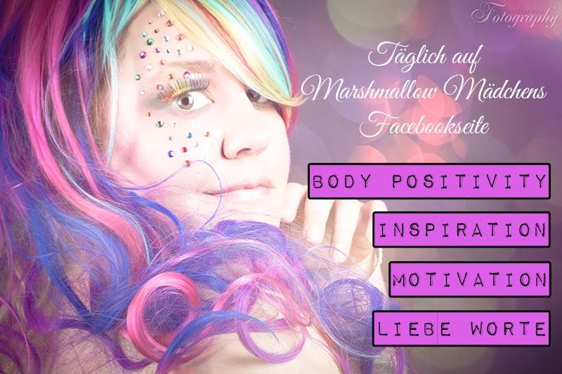 Täglich Body Positivity, Inspiration, Motivation & liebe Worte auf Marshmallow Mädchens Facebookseite