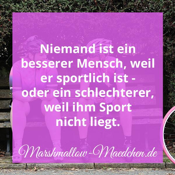 Niemand ist ein besserer Mensch, weil er sportlich ist - oder ein schlechterer, weil ihm Sport nicht liegt. | Zitat | Body Positivity und Selbstliebe | Marshmallow Mädchen
