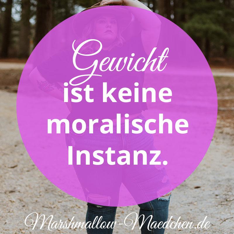 Gewicht ist keine moralische Instanz. | Zitat | Body Positivity und Selbstliebe | Marshmallow Mädchen
