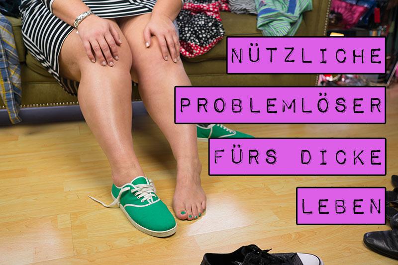 Hast du Schwierigkeiten mit dem Schuhezubinden oder beim Toilettengang? Reiben deine Oberschenkel zusammen oder schwellen deine Beine an? Du bist damit nicht alleine. Und du musst diese Probleme auch nicht hinnehmen. Marshmallow Mädchen hat nützliche Problemlöser fürs dicke Leben gesammelt.